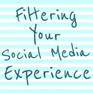 filtering social media experience