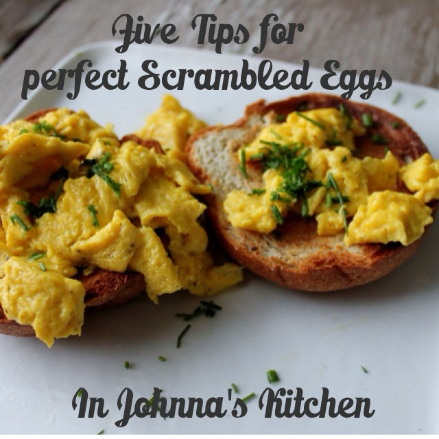 Five Tips for Perfect Scrambled Eggs | In Johnna's Kitchen
