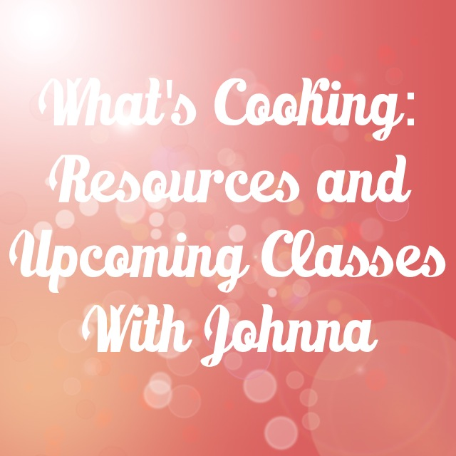 Classes and Resources | In Johnna's Kitchen