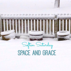 Soften Saturday: Space and Grace in Winter