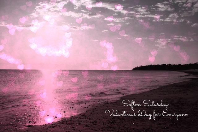 Soften Saturday: Valentine's Day for Everyone