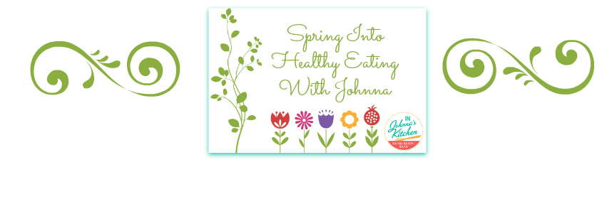 Spring Into Healthy Eating | In Johnna's Kitchen