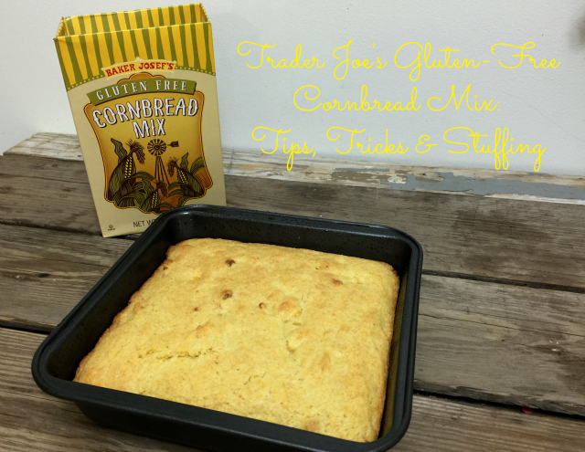 Trader Joes Gluten-Free Cornbread Mix: Tips, Tricks & Stuffing | In Johnna's Kitchen