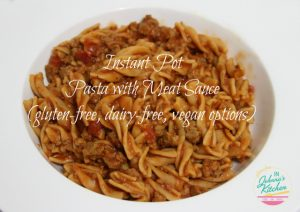 Instant Pot Pasta with Meat Sauce (gluten-free, dairy-free, vegan options) | In Johnna's Kitchen