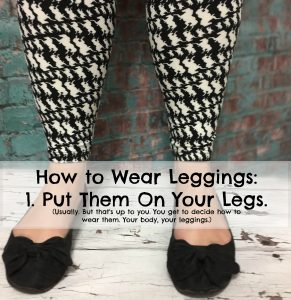 Soften Saturday: How To Wear Leggings